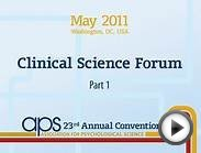 APS 2011: Clinical Science Forum (Part 2)