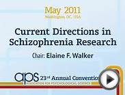 APS 2011: Current Directions in Schizophrenia Research