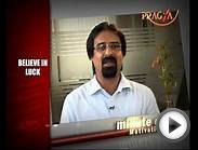 Believe in Luck-Dr.Kapil Kakar(Psychologist & Counselor