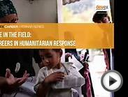 Life in the field: Careers in humanitarian response
