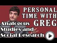 Personal Time With Greg: Analogous Studies and Social Research