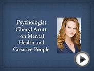 Psychologist Cheryl Arutt on Mental Health and Creative People