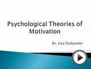 Psychology 101: Psychological Theories of Motivation